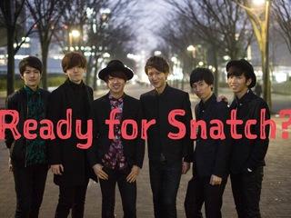 伝説は、終わって、始まる。「The Snatch!」